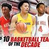 Top 10 high school boys basketball teams of the past decade thumbnail